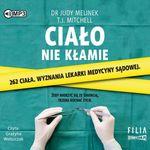 okładka ksiażki Ciało nie kłamie : 262 ciała : wyznania lekarki medycyny sądowej