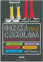 okładka ksiażki Gorzka czekolada : nowe opowiadania o ważnych sprawach. Tom 2