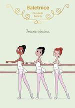 Baletnice : Prawie idealna