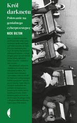okładka ksiażki Król darknetu : polowanie na genialnego cyberprzestępcę
