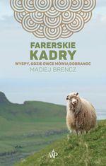 okładka ksiażki Farerskie kadry : wyspy, gdzie owce mówią dobranoc